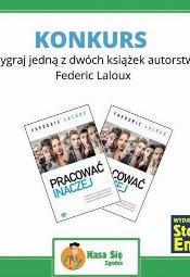 """Konkurs """"Kasa się zgadza"""" - do wygrania """"Pracować inaczej"""" Frederica Lalouxa"""
