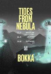 TIDES FROM NEBULA + BOKKA