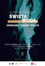 """Święta woda - prace Grzegorza """"Cheeby"""" Walusia"""
