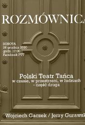 Polski Teatr Tańca w czasie, przestrzeni i w ludziach