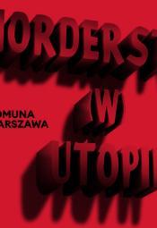 Morderstwo (w) Utopii - próba prasowa