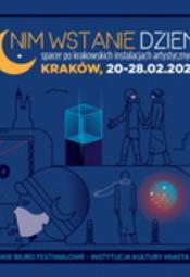Nim wstanie dzień - spacer po krakowskich instalacjach artystycznych