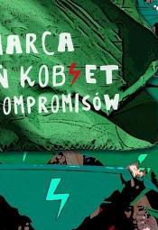 Dzieńkobiet bez kompromisów - manifestacja w Warszawie