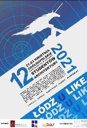 """12. Ogólnopolskie Seminarium Naukowe Studentów Architektury """"ŁÓDŹ U LIKE 2021"""""""