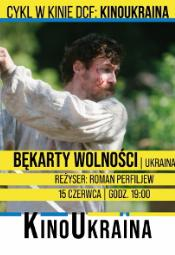 Kino Ukraina: Bękarty wolności