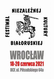 10. edycja Festiwalu Niezależnej Kultury Białoruskiej we Wrocławiu