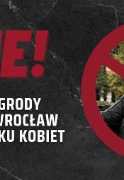 Nie dla nagrody miasta Wrocław dla Strajku Kobiet - manifestacja we Wrocławiu
