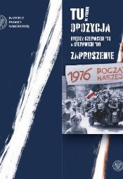 TU rodziła się opozycja. Między Czerwcem '76 a Sierpniem '80