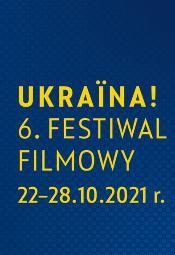 Ukraїna! 6. Festiwal Filmowy we Wrocławiu