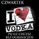 I love Vodka - pij bez ograniczeń