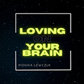 Loving On Your Brain
