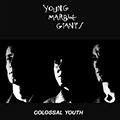 Colossal Youth 40Th Anniversary Edition