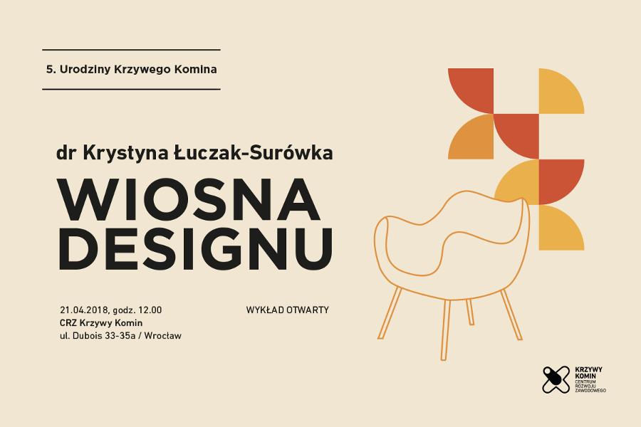 """5. Urodziny Krzywego Komina. """"Wiosna designu"""" – wykład otwarty dr Krystyny Łuczak-Surówki"""