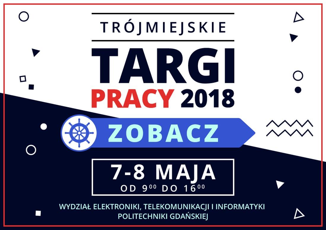 Trójmiejskie Targi Pracy 2018 odbędą się w dniach 7-8 maja 2018 roku.