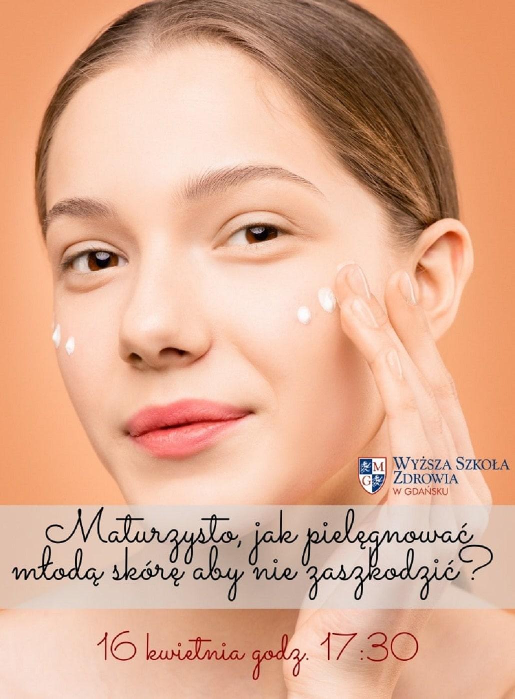 WSZ Jak pielęgnować młodą skórę żeby nie zaszkodzić?