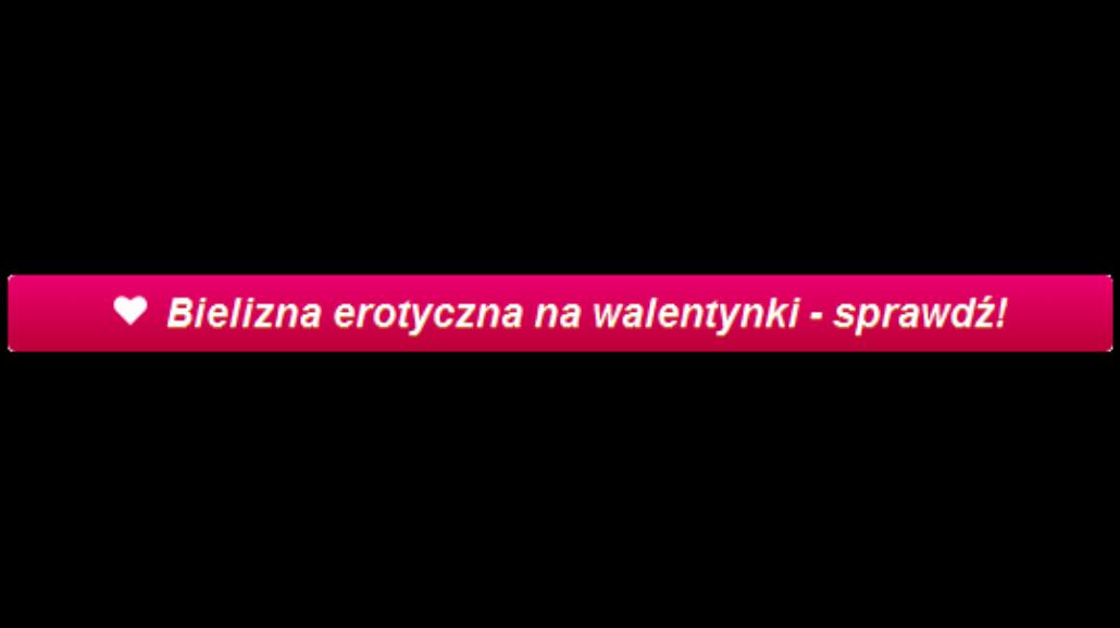 Bielizna erotyczna na walentynki 2015?