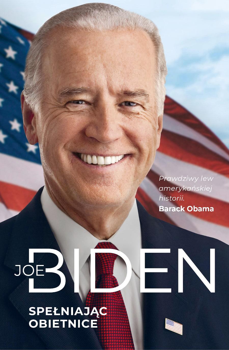 Joe Biden - Spełniając obietnice