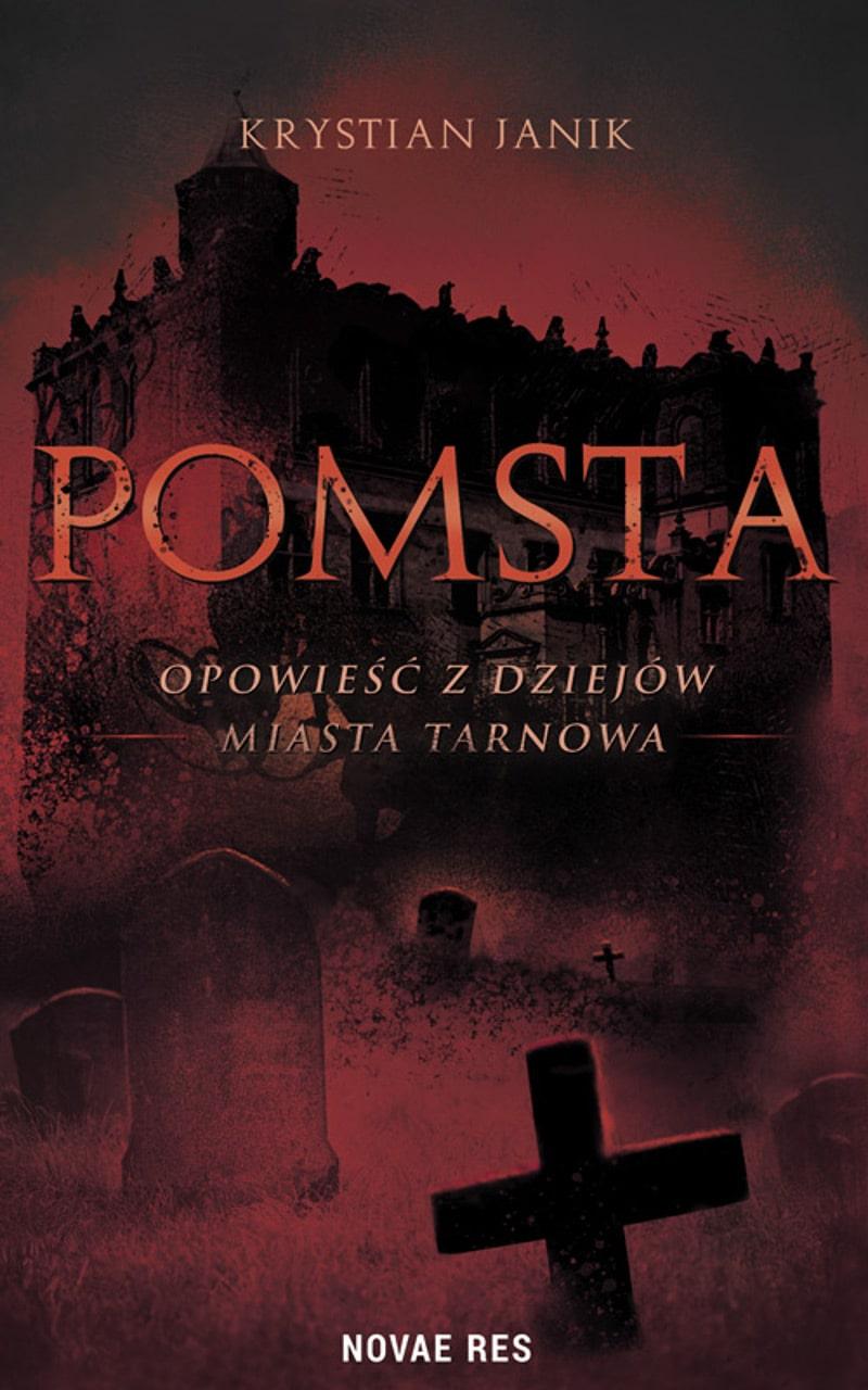 Pomsta. Opowieść z dziejów miasta Tarnowa