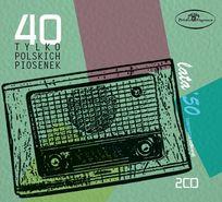 40 tylko polskich piosenek: Lata 50. (pierwsza połowa)