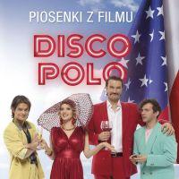 Piosenki z filmu Disco Polo