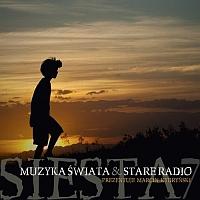 Siesta Vol.7 Muzyka Świata and Stare Radio