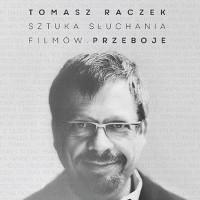 Tomasz Raczek. Sztuka słuchania filmów. Przeboje