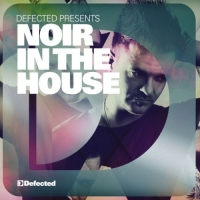 Defected Presents: Noir In The House