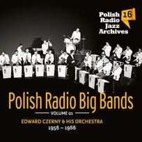 Polish Radio Jazz Archives. Volume 16: Polish Radio Big Band. Volume 1