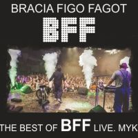 The Best Of Bracia Figo Fagot - Live. Myk!