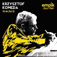 Empik Jazz Club: The Very Best Of Krzysztof Komeda