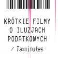 Konkurs na krótkie filmy o iluzjach podatkowych - konkurs krótkie filmy o iluzjach podatkowych taxminutes studenci zgłoszenia
