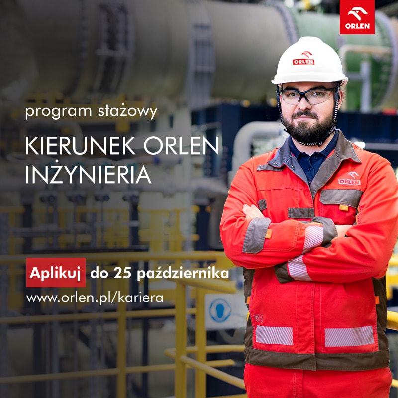 Aplikuj na staż Kierunek ORLEN Inżynieria