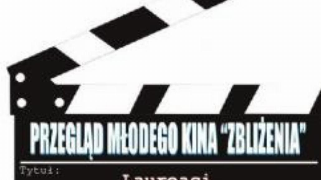 """XIII Przegląd Młodego Kina """"Zbliżenia"""""""