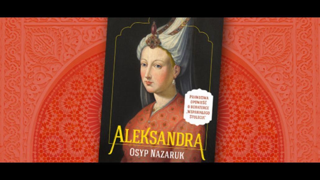"""""""Aleksandra"""" - coś dla fanów """"Wspaniałego stulecia"""""""