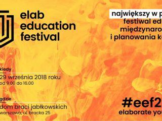 Elab Education Festival 2018 rusza już 29 września! - festiwal edukacji, planowanie kariery, program, wstęp