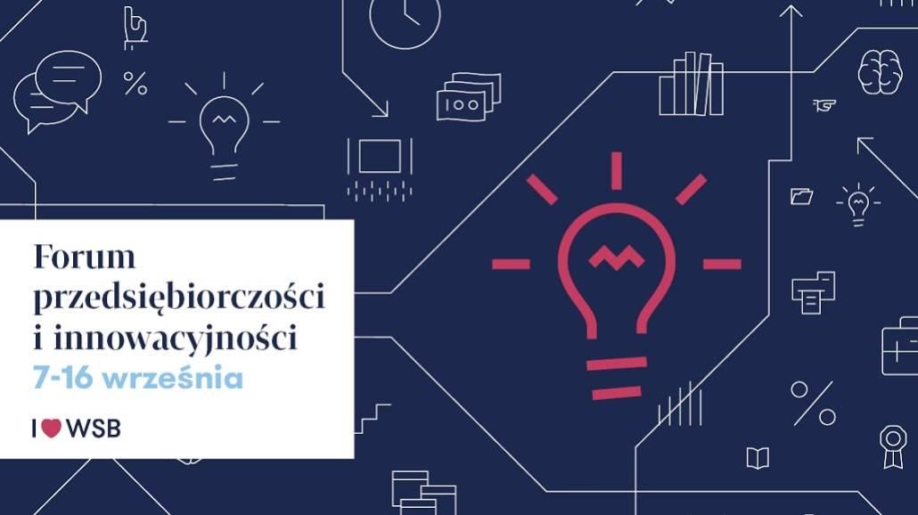 Forum przedsiębriorczości i innowacyjności WSB w Warszawie