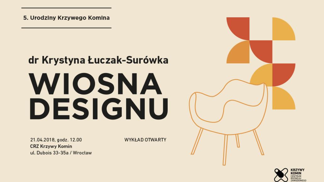 """5. Urodziny Krzywego Komina. """"Wiosna designu"""" – wykÅ'ad otwarty dr Krystyny Łuczak-SurÃłwki"""