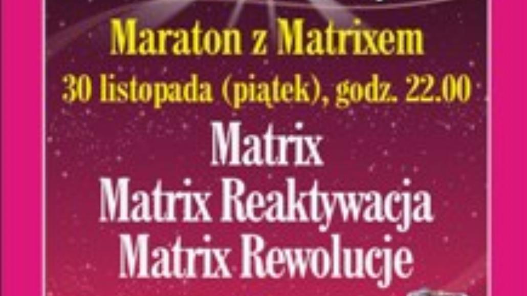Nocny Maraton Matrixa w Multikinie
