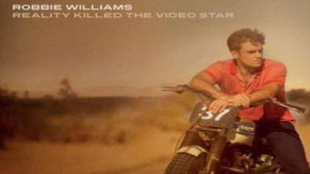 "Robbie Williams - ""Reality Killed The Video Star"""
