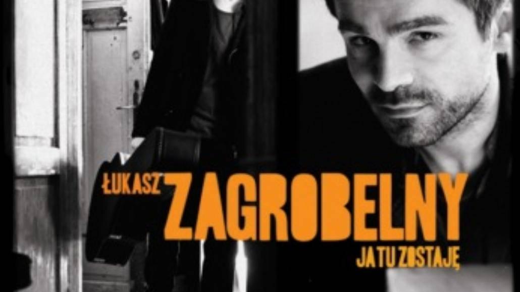 """""""Ja tu zostaję"""" - nowa płyta Łukasza Zagrobelnego!"""