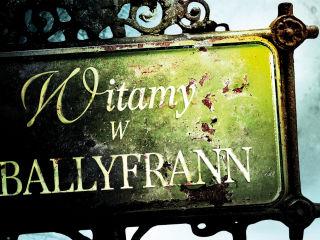 """""""Witamy w Ballyfrann"""" - magiczna opowieść o siostrzanej miłości wkrótce w księgarniach - Deirdre Sullivan, powieść, premiera, 2020"""