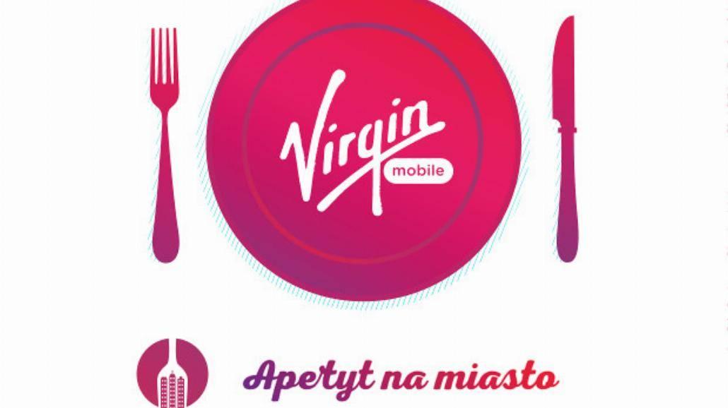 Virgin Mobile Apetyt na miasto rozbudzi apetyt Polaków!