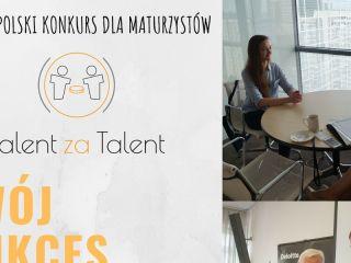 Konkurs Talent za Talent - zapisy trwają do 1 marca! - etapy, aplikacja, rozmowa, młodzież, maturzyści