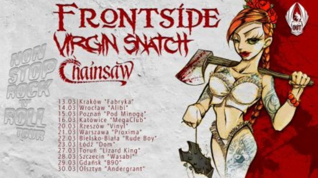 Frontside, Virgin Snatch i Chainsaw w trasie