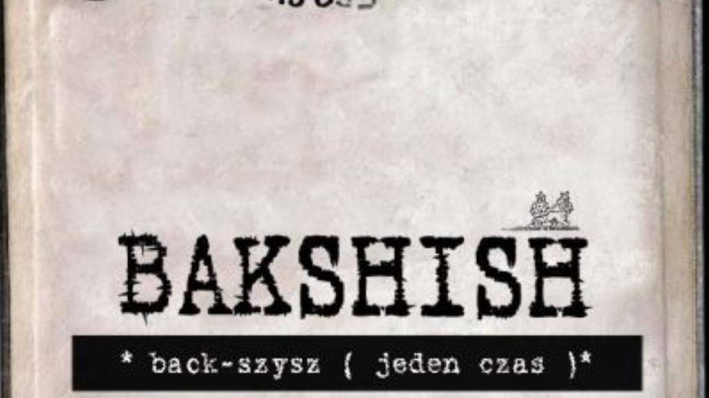 """Bakshish - """"Back-Szysz (Jeden Czas)"""""""
