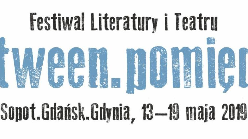Festiwal Literatury i Teatru Between.Pomiędzy