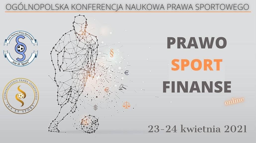"Rusza VIII Ogólnopolska Konferencja Naukowa ""Prawo Sport Finanse 2021"" - Ogólnopolska Konferencja Naukowa, Prawo Sport Finanse 2021, wydarzenie online, wykłady"
