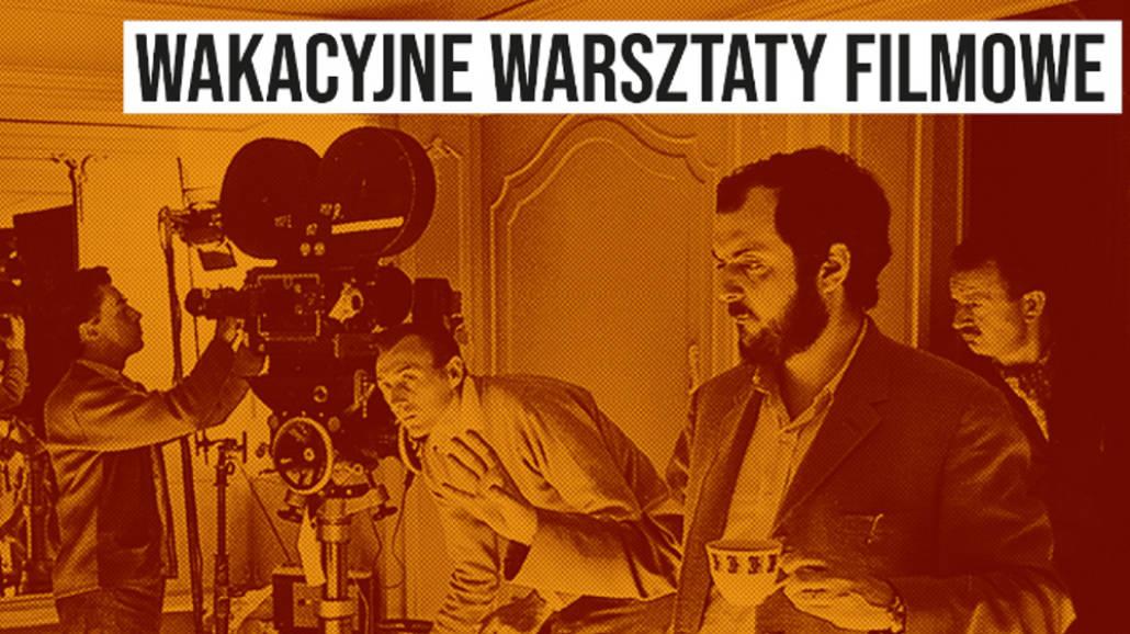 wakacyjne warsztaty filmowe w DCF