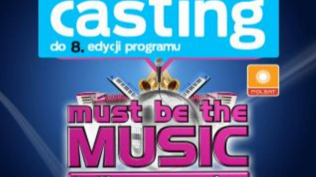Casting do 8. edycji Must Be The Music!