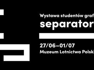 Kolejna edycja wystawy SEPARATOR! - harmonogram, networking, prace, grafika użytkowa